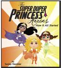 Super-Duper-Princess-Heroes-9780983824398_FrontCover-sh